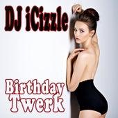 Birthday Twerk by DJ iCizzle