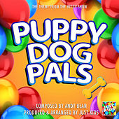 Puppy Dog Pals Theme (From