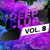 Deep Club, Vol. 8 von Various Artists