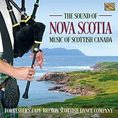 The Sound of Nova Scotia: Music of Scottish Canada by Forrester'S Cape Breton Scottish Dance Company