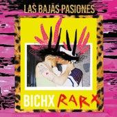 Bichx Rarx de Bajas Pasiones