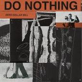 Zero Dollar Bill by Do Nothing