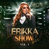 Show Bar, Vol. 1 (Ao Vivo) de Erikka