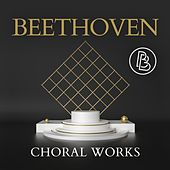 Beethoven: Choral Works di Various Artists