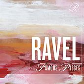 Ravel Famous Pieces by Various Artists