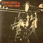 Stephen Cooper and the Nobody Famous de Stephen Cooper and the Nobody Famous