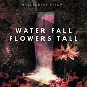 Water Fall Flowers Tall von Harlequins Enigma
