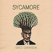 Sycamore by Greg Garrison