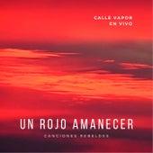 Un Rojo Amanecer (En Vivo) de Calle Vapor