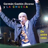 De Entre Casa de Germán Gastón Álvarez y La Chueca