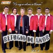 No Voy a Volver a Llorar (Vol. 4) by Refugio de Amor
