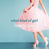 What Kind of Girl von Loretta Lynn Ernest Tubb Loretta Lynn