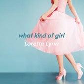 What Kind of Girl by Loretta Lynn Ernest Tubb Loretta Lynn