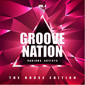 Groove Nation (The House Edition), Vol. 4 de Various Artists
