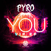 You VIP EP by Pyro