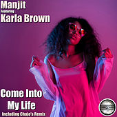 Come Into My Life by Manjit