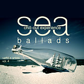 Sea Ballads (Chill Out Experience), Vol. 4 de Various Artists