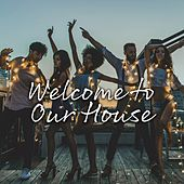 Welcome to Our House (Funky House, Disco and Tech) de Various Artists
