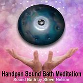 Handpan Sound Bath Meditation (Sound Healing with Handpan - Sound Bath by Steve Nelson) de Steve Nelson