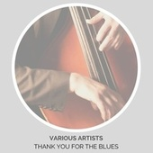 Thank You for the Blues von Various Artists