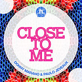 Close to Me by Donny Marano