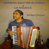 Arriba Chicos! de Germán Gastón Álvarez y La Chueca