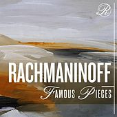 Rachmaninoff Famous Pieces by Various Artists