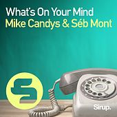 What's on Your Mind by Mike Candys
