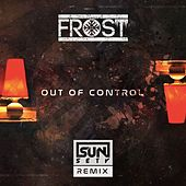 Out of Control (Remix) by Frost