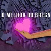 O Melhor do Brega by Various Artists