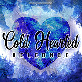 Cold Hearted by Deleonce
