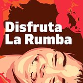 Disfruta la Rumba by Various Artists