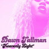 Heavenly Light by Dawn Tallman
