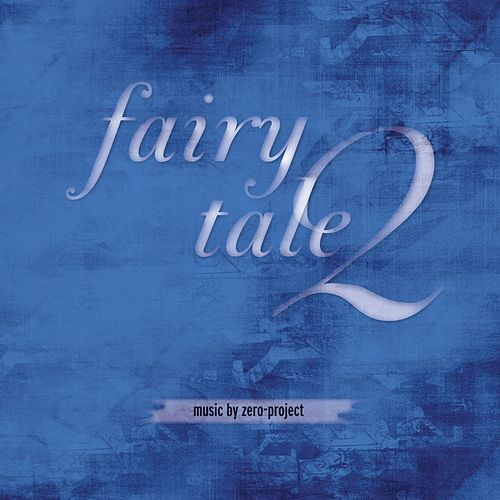 Fairytale 2 by The Zero Project
