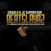 Beatslayaz (feat. Homiemade, FRS International, Avatar, Sir Rated & DJ Irie) by Craig-G