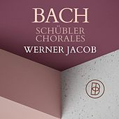 Bach: Schübler Chorales de Werner Jacob
