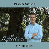 Reflections (Piano Solos) de Cade Rex
