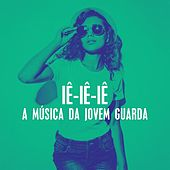 Iê-iê-iê : A música da jovem guarda de Various Artists