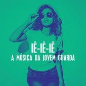 Iê-iê-iê : A música da jovem guarda de Various Artists