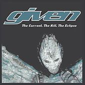 The Current, The Kill, The Eclipse by Given
