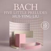 Bach: Five Little Preludes de Hui-Ying Liu