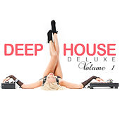 Deep House Deluxe, Vol. 1 de Various Artists