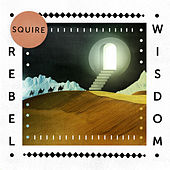 Rebel Wisdom EP by Squire