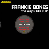 The Way U Like It EP de Frankie Bones