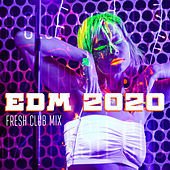 EDM 2020 - Fresh Club Mix de Various Artists