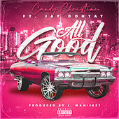 All Good (feat. Jay Dontay) by Candy Christine