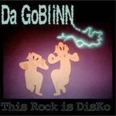This Rock is Disko by Da GobliNN