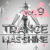 Trance Maschine, Vol. 9 by Various Artists