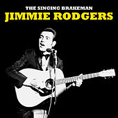 The Singing Brakeman (Remastered) de Jimmie Rodgers