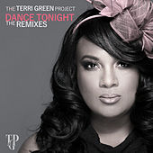 Dance Tonight (The Remixes) von The Terri Green Project